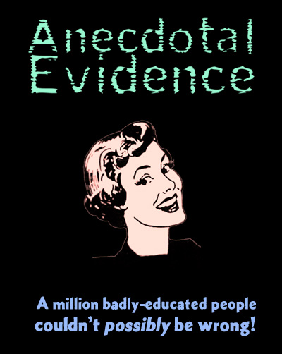 Anecdotal Evidence